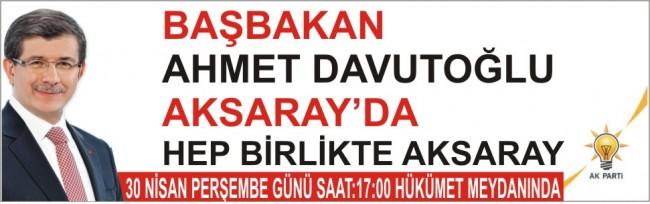 Başbakan Ahmet Davutoğlu  Perşembe günü Aksaray'da