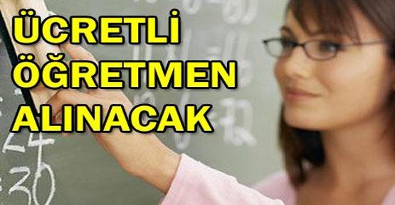 Ücretli Öğretmen alınacaktır