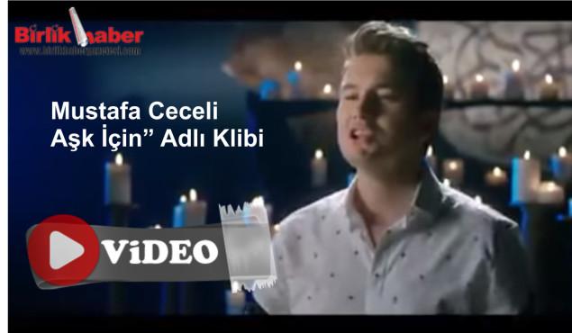 """Mustafa Ceceli – Aşk İçin"""" Adlı Klibi"""
