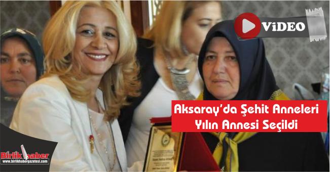 Aksaray'da Şehit Anneleri Yılın Annesi Seçildi