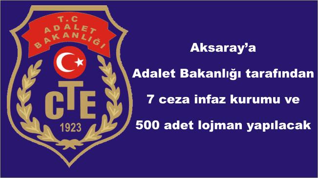 Aksaray'a Adalet Bakanlığı tarafından ceza infaz kurumu ve lojman yapılacak