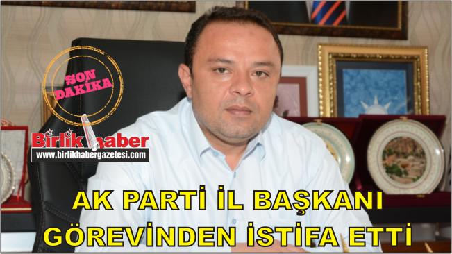 Ak Parti Aksaray İl Başkanı Görevinden İstifa Etti