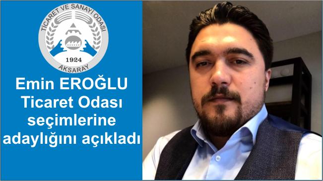 Emin Eroğlu Ticaret Odası seçimlerine adaylığını açıkladı