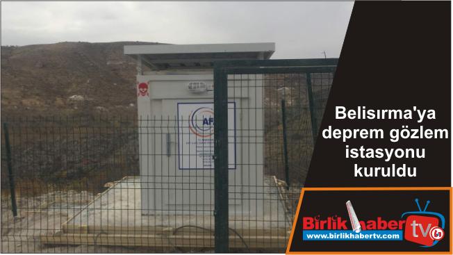 Belisırma'ya deprem gözlem istasyonu kuruldu