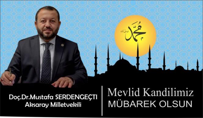 Milletvekili Mustafa Serdengecti'den Mevlid Kandili mesajı