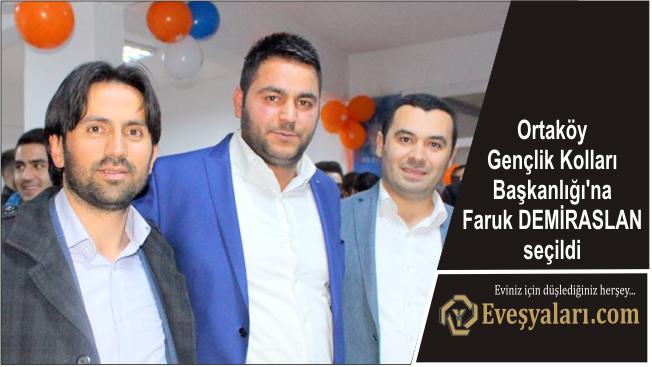 Ortaköy Gençlik Kolları Başkanlığı'na Faruk DEMİRASLAN seçildi
