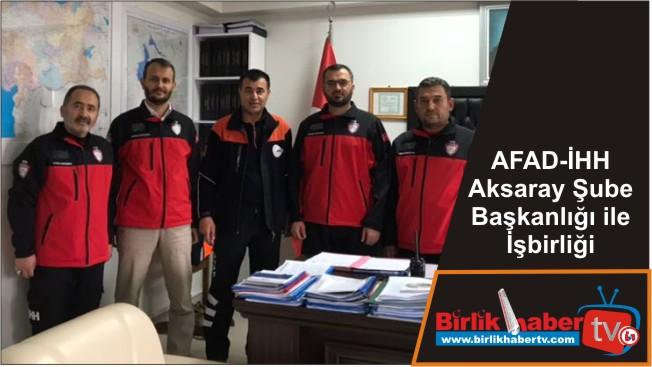 AFAD-İHH Aksaray Şube Başkanlığı ile İşbirliği