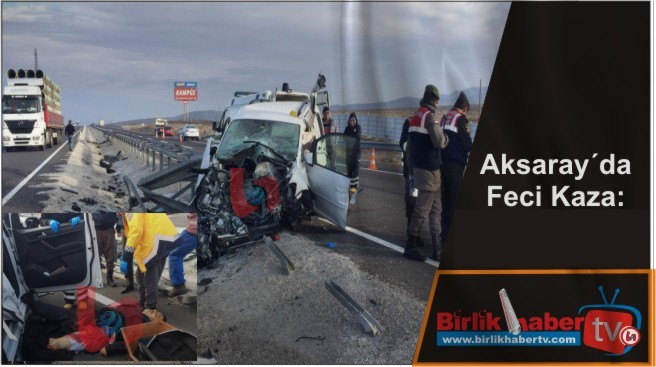 Aksaray'da Feci kaza