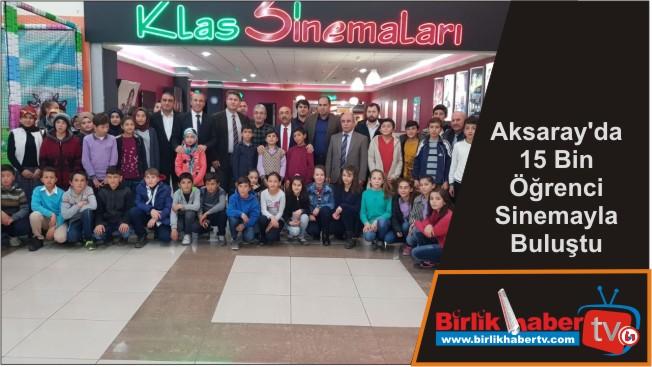 Aksaray'da 15 Bin Öğrenci Sinemayla Buluştu