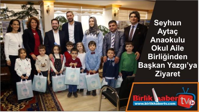 Seyhun Aytaç Anaokulu Okul Aile Birliğinden Başkan Yazgı'ya Ziyaret