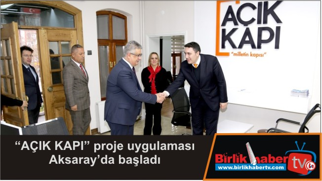"""""""AÇIK KAPI"""" proje uygulaması Aksaray'da başladı"""