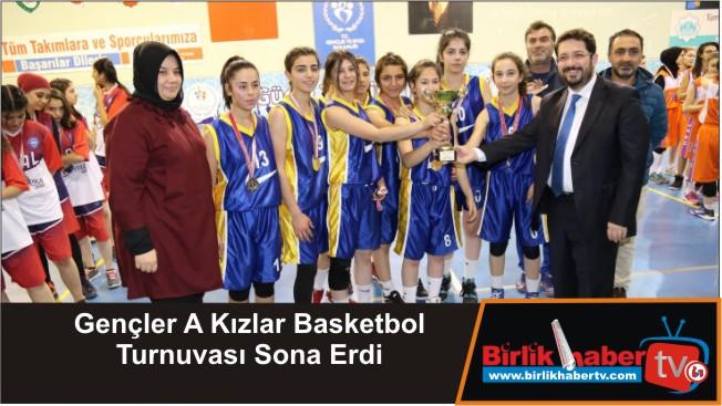 Gençler A Kızlar Basketbol Turnuvası Sona Erdi