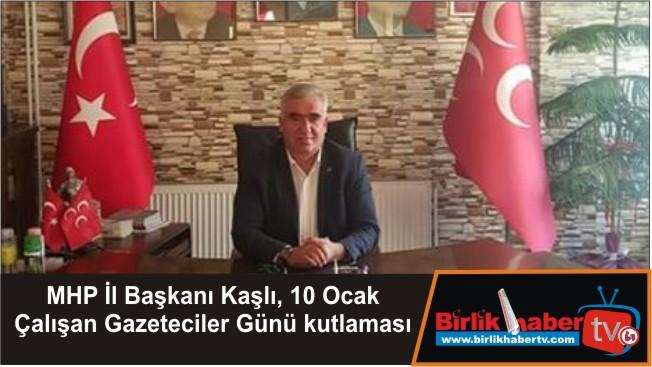 MHP İl Başkanı Kaşlı, 10 Ocak Çalışan Gazeteciler Günü kutlaması