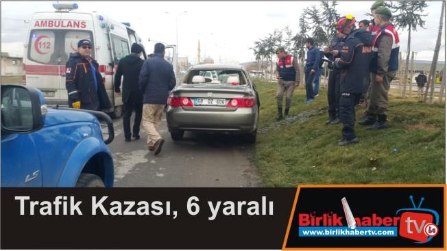 Trafik Kazası, 6 yaralı