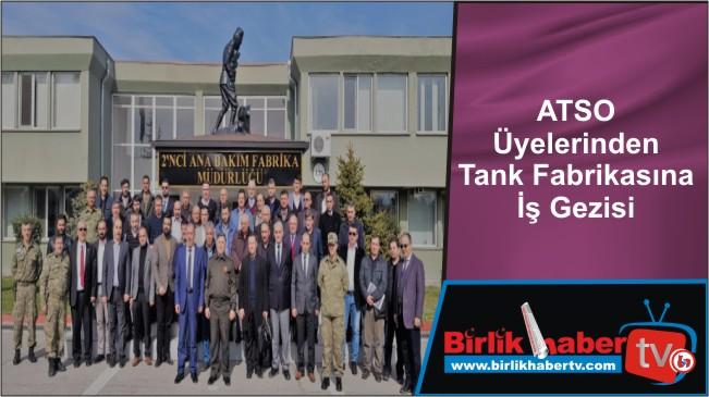 ATSO Üyelerinden Tank Fabrikasına İş Gezisi