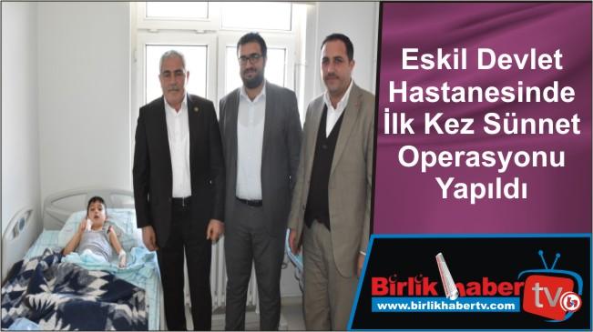 Eskil Devlet Hastanesinde İlk Kez Sünnet Operasyonu Yapıldı