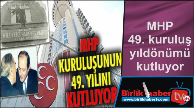 MHP 49. kuruluş yıldönümü kutluyor