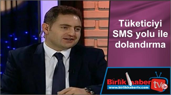 Tüketiciyi SMS yolu ile dolandırma
