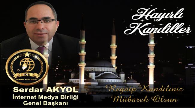 İnternet Medya Birliği Başkanı Akyol'dan Kandil mesajı