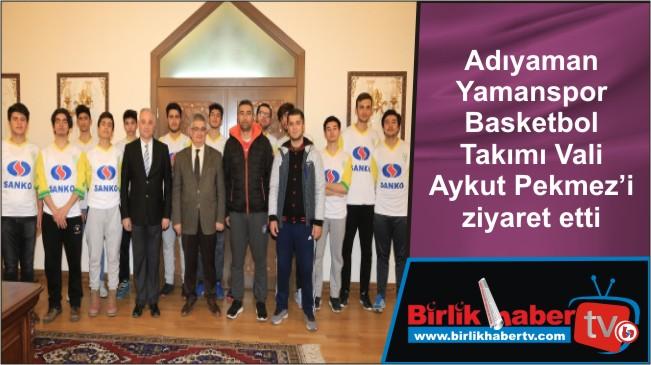 Adıyaman Yamanspor Basketbol Takımı Vali Aykut Pekmez'i ziyaret etti