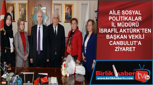 Aktürk'ten Başkan Vekili Canbulut'a Ziyaret