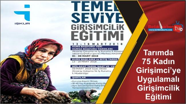 Tarımda 75 Kadın Girişimci'ye Uygulamalı Girişimcilik Eğitimi