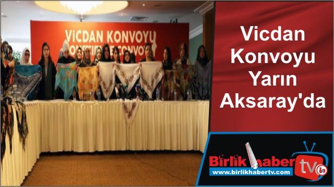 Vicdan Konvoyu Yarın Aksaray'da