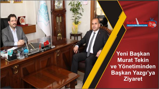 Yeni Başkan Murat Tekin ve Yönetiminden Başkan Yazgı'ya Ziyaret