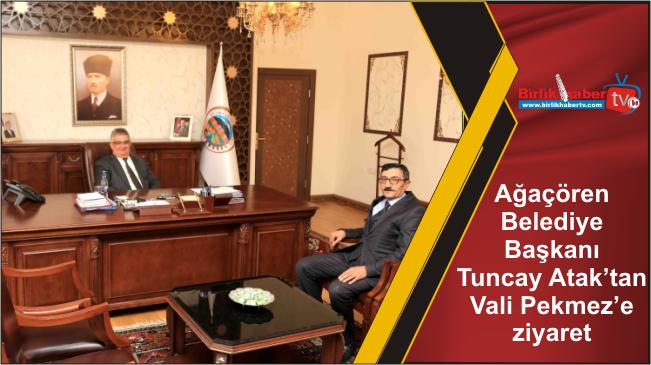 Ağaçören Belediye Başkanı Tuncay Atak'tan Vali Pekmez'e ziyaret
