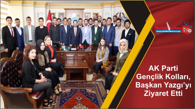 AK Parti Gençlik Kolları, Başkan Yazgı'yı Ziyaret Etti