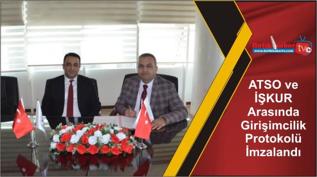 ATSO ve İŞKUR Arasında Girişimcilik Protokolü İmzalandı