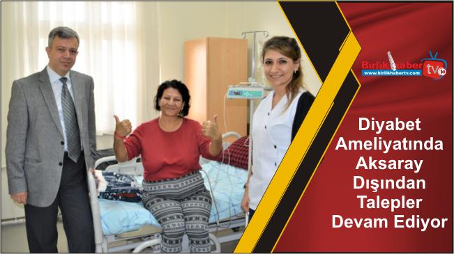 Diyabet Ameliyatında Aksaray Dışından Talepler Devam Ediyor