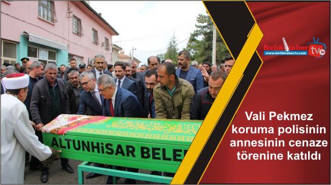 Vali Pekmez koruma polisinin annesinin cenaze törenine katıldı