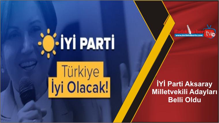 İYİ Parti Aksaray Milletvekili Adayları Belli Oldu