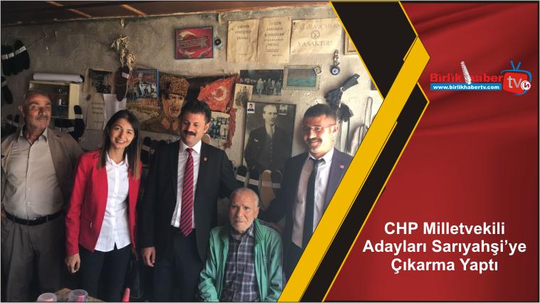 CHP Milletvekili Adayları Sarıyahşi'ye Çıkarma Yaptı