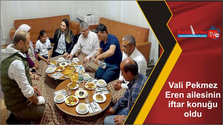 Vali Pekmez Eren ailesinin iftar konuğu oldu