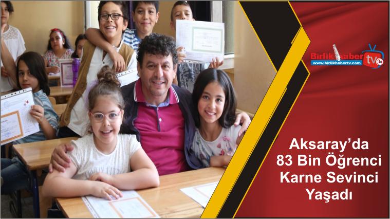 Aksaray'da 83 Bin Öğrenci Karne Sevinci Yaşadı