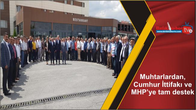 Muhtarlardan, Cumhur İttifakı ve MHP'ye tam destek