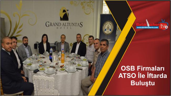 OSB Firmaları ATSO İle İftarda Buluştu