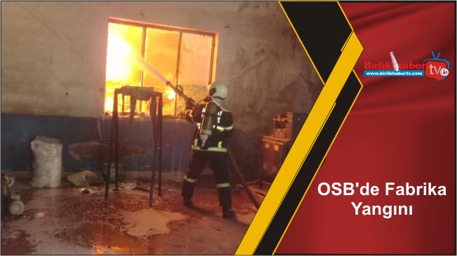 OSB'de Fabrika Yangını