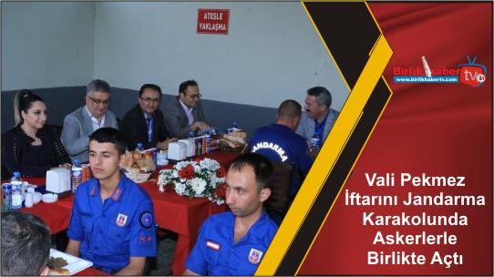 Vali Aykut Pekmez İftarını Jandarma Karakolunda Askerlerle Birlikte Açtı