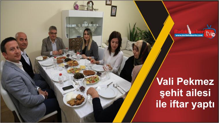 Vali Pekmez şehit ailesi ile iftar yaptı