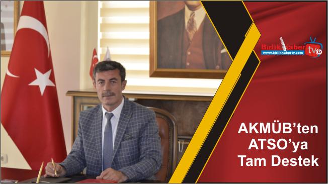 AKMÜB'ten ATSO'ya  Tam Destek