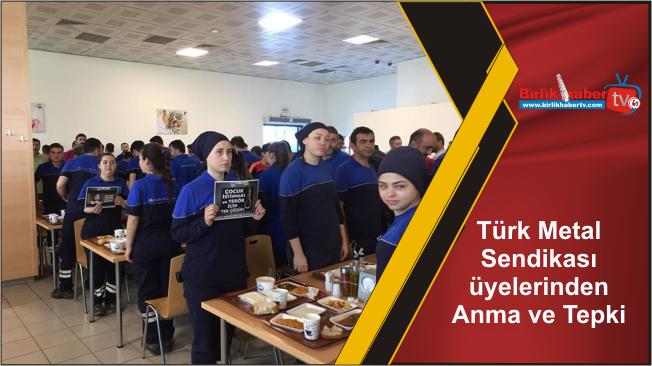 Türk Metal Sendikası üyelerinden Anma ve Tepki