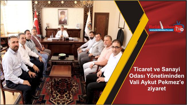 Ticaret ve Sanayi Odası Yönetiminden Vali Aykut Pekmez'e ziyaret