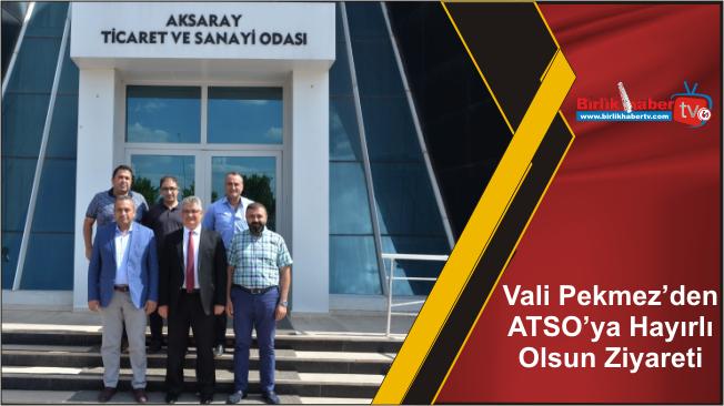 Vali Pekmez'den ATSO'ya Hayırlı Olsun Ziyareti