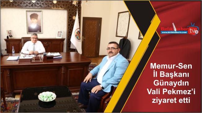 Memur-Sen İl Başkanı Günaydın Vali Pekmez'i ziyaret etti