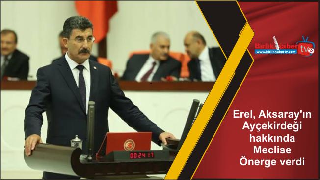Erel, Aksaray'ın Ayçekirdeği hakkında Meclise Önerge verdi