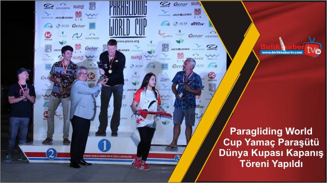 Paragliding World Cup Yamaç Paraşütü Dünya Kupası Kapanış Töreni Yapıldı