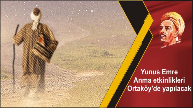 Yunus Emre Anma etkinlikleri Ortaköy'de yapılacak